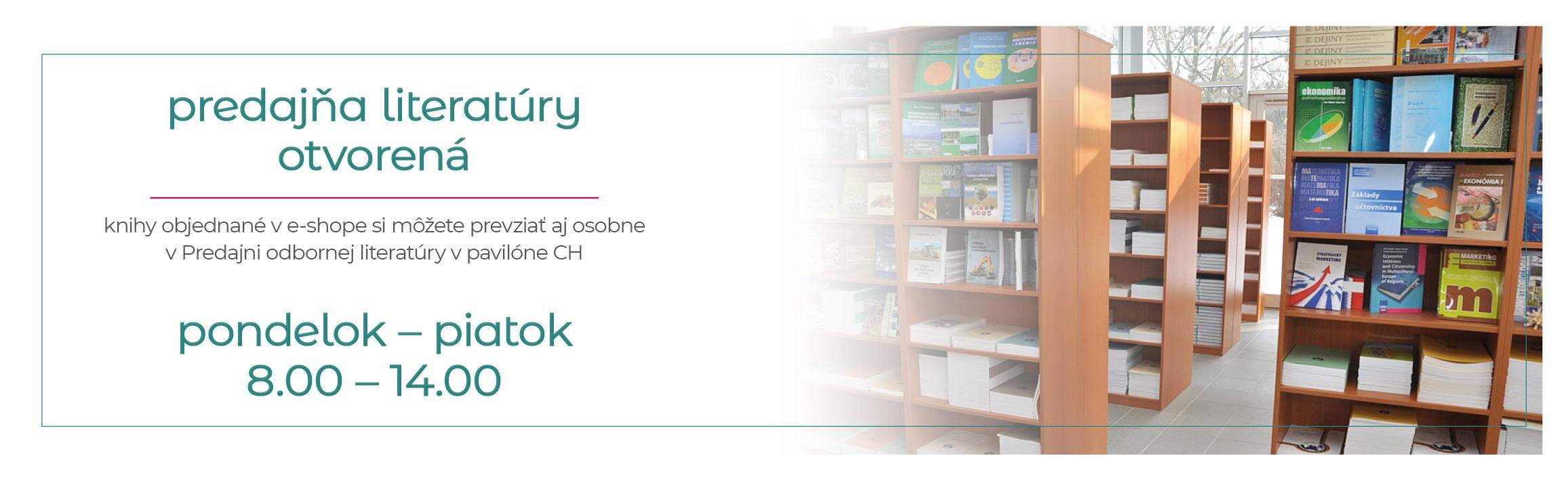 predajňa literatúry otvorená od pondelka do piatka v čase od ôsmej do štrnástej hodiny